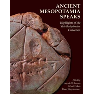Ancient Mesopotamia Speaks - Highlights of the Yale Babyloni (BOK)