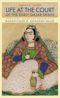 Life at the Court of the Early Qajar Shahs (BOK)