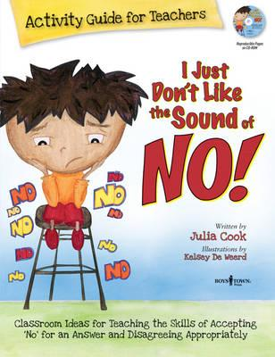 I Just Dont Like the Sound of No! Activity Guide for Teacher (BOK)