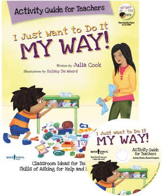 I Just Want to Do It My Way! Activity Guide for Teachers (BOK)