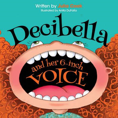 Decibella and Her 6-Inch Voice (BOK)