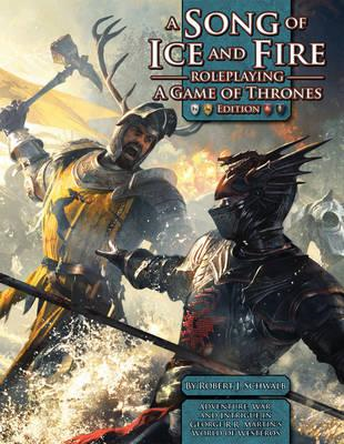 Song of Ice & Fire RPG: A Game of Thrones Edition (BOK)