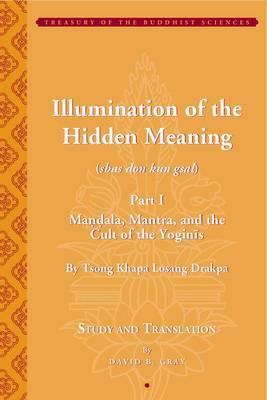 Tsong Khapa's Illumination of the Hidden Meaning and the Cul (BOK)