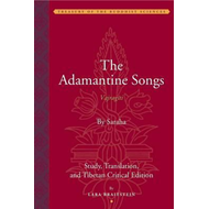 Adamantine Songs (Vajragiti) - Study, Translation, and Tibet (BOK)