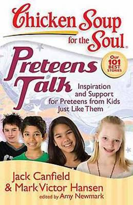 Preteens Talk: Inspiration and Support for Preteens from Kids Just Like Them (BOK)