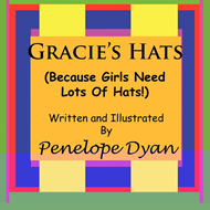 Gracie's Hats (Because Girls Need Lots Of Hats!) (BOK)