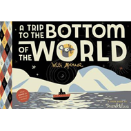 Trip To The Bottom Of The World With Mouse (BOK)
