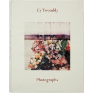 Cy Twombly - Photographs (BOK)