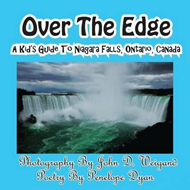 Over the Edge, a Kid's Guide to Niagara Falls, Ontario, Cana (BOK)