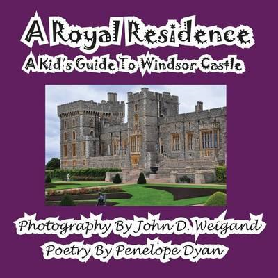 Royal Residence--A Kid's Guide to Windsor Castle (BOK)