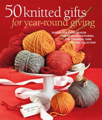 50 Knitted Gifts for Year-round Giving (BOK)