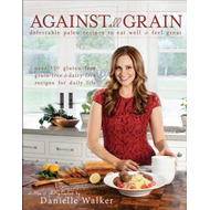 Against All Grain (BOK)