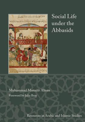 Social Life under the Abbasids (BOK)