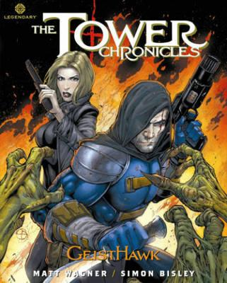The Tower Chronicles: GeistHawk: Volume 4 (BOK)