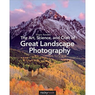 Art, Science, and Craft of Great Landscape Photography (BOK)