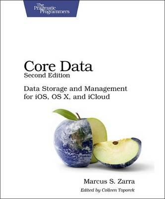 Core Data: Data Storage and Management for IOS, OS X, and iCloud (BOK)