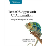 Test IOS Apps with UI Automation: Bug Hunting Made Easy (BOK)