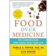 Food Over Medicine: The Conversation That Could Save Your Life (BOK)