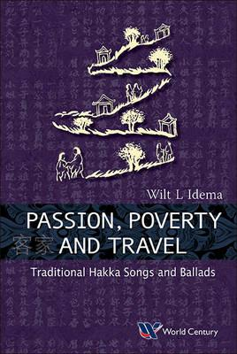 Passion, Poverty And Travel: Traditional Hakka Songs And Bal (BOK)