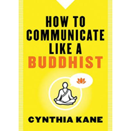 How to Communicate Like a Buddhist (BOK)