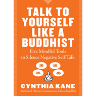 Talk to Yourself Like a Buddhist (BOK)