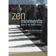 Zen Moments -- Steps on the Path to Peace (BOK)