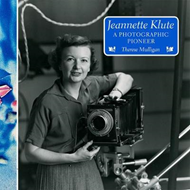 Jeannette Klute: A Photographic Pioneer (BOK)
