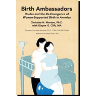Birth Ambassadors: Doulas and the Re-Emergence of Woman-Supp (BOK)