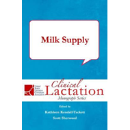 Clinical Lactation Monograph: Milk Supply (BOK)