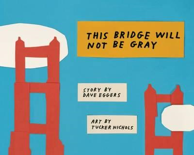 This Bridge Will Not Be Gray (BOK)