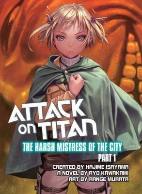 Attack On Titan: The Harsh Mistress Of The City, Part 1 (BOK)