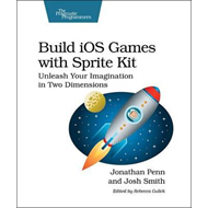 Build iOS Games with Sprite Kit (BOK)