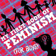 My First Book Of Feminism (for Boys) (BOK)