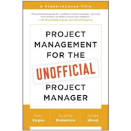 Project Management for the Unofficial Project Manager (BOK)