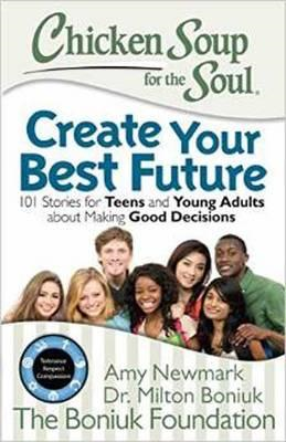 Chicken Soup for the Soul: Create Your Best Future (BOK)
