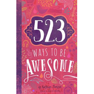 523 Ways to be Awesome (BOK)