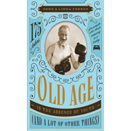 Old Age is the Absence of Youth (and a Lot of Other Things) (BOK)