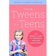 From Tweens to Teens (BOK)