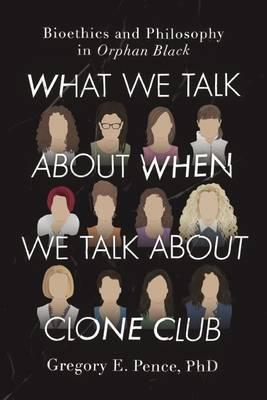 What We Talk About When We Talk About Clone Club (BOK)