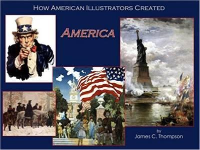 How American Illustrators Created America (BOK)