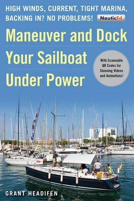 Maneuver and Dock Your Sailboat Under Power (BOK)