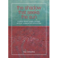 Shadow That Seeks the Sun (BOK)