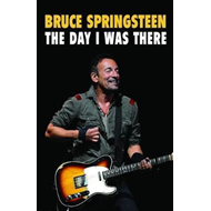 Bruce Springsteen - The Day I Was There (BOK)