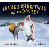 FATHER CHRISTMAS AND THE DONKEY (BOK)