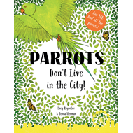 Parrots Don't Live in the City! (BOK)