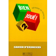 Bien Joue: Cahier D'Exercices 2: Cahier D'Exercices 2 (BOK)