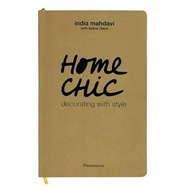 Home Chic: Decorating with Style (BOK)