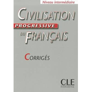 Civilisation Progressive Du Francais: Corriges Intermediaire (BOK)