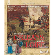 Siege of Orleans and the Loire Campaign 1428-1429 (BOK)