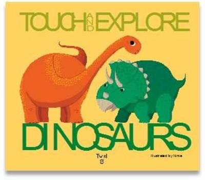 Dinosaurs: Touch and Explore (BOK)